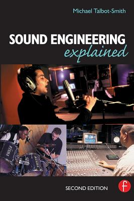 Sound Engineering Explained By Talbot-Smith, Michael